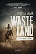 Wasteland - Schuld und Sühne - Russell Blake - E-Book