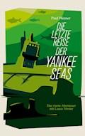 Die letzte Reise der Yankee Seas - Paul Werner - E-Book