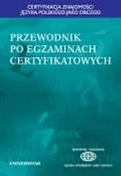 Przewodnik po egzaminach certyfikatowych - Ewa Lipińska, Anna Seretny - ebook