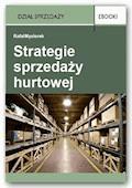 Strategie sprzedaży hurtowej - Rafał Mysiorek - ebook