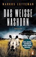 Das weiße Nashorn - Markus Lutteman - E-Book