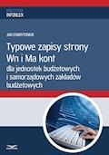 Typowe zapisy strony Wn i Ma kont dla jednostek budżetowych i samorządowych zakładów budżetowych - Jan Charytoniuk - ebook