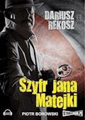 Szyfr Jana Matejki - Dariusz Rekosz - audiobook