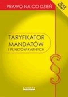 Taryfikator mandatów i punktów karnych 2012. Stan prawny na dzień 1 lipca 2012 roku - Ewelina Kopońska - ebook