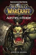 World of Warcraft Band 2: Der Aufstieg der Horde - Christie Golden - E-Book