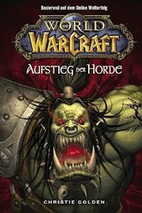 World Of Warcraft Band 2 Der Aufstieg Der Horde Christie