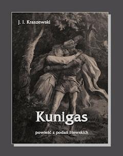 Kunigas - powieść z podań litewskich - Józef Ignacy Kraszewski - ebook
