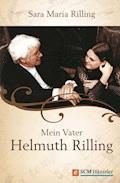 Mein Vater Helmuth Rilling - Sara Maria Rilling - E-Book