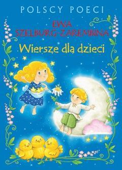 Polscy poeci. Wiersze dla dzieci. Ewa Szelburg-Zarembina - Ewa Szelburg-Zarembina - ebook