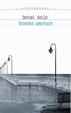 Kronika umarłych - Daniel Odija - ebook