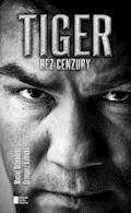 TIGER. Bez cenzury - Maciej Drzewicki, Grzegorz Kubicki, Dariusz Michalczewski - ebook