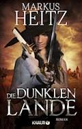Die dunklen Lande - Markus Heitz - E-Book