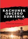 Rachunek obcego sumienia - Mirosław Prandota - ebook