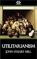 Utilitarianism - John Stuart Mill - E-Book