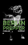 Berlin Prepper - Johannes Groschupf - E-Book