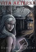 vita aeterna - Band 2 - Fantasy - Dominik Schmeller - E-Book