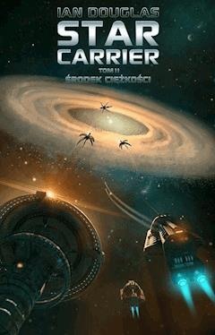 Star Carrier. Tom II: Środek ciężkości - Ian Douglas - ebook