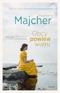 Obcy powiew wiatru - Magdalena Majcher - ebook