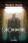 Dark Noise - Margit Ruile - E-Book