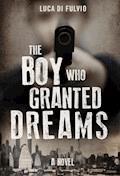 The Boy Who Granted Dreams - Luca Di Fulvio - E-Book