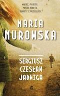 Sergiusz, Czesław, Jadwiga - Maria Nurowska - ebook