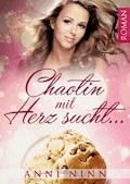 Chaotin mit Herz sucht ... - Anni Ninn - E-Book