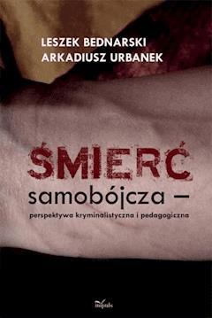 Śmierć samobójcza - Leszek Bednarski, Arkadiusz Urbanek - ebook