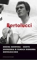 Ukryte spojrzenia w filmach Bernarda Bertolucciego - Bożena Kudrycka - ebook