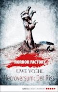 Horror Factory - Necroversum: Der Riss - Uwe Voehl - E-Book