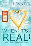 When it's Real – Wahre Liebe überwindet alles - Erin Watt - E-Book