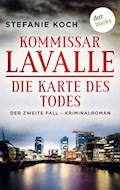 Kommissar Lavalle - Der zweite Fall: Die Karte des Todes - Stefanie Koch - E-Book