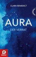 Aura 2: Aura – Der Verrat - Clara Benedict - E-Book