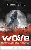 Der Fluch des Wolfes - Timothy Stahl - E-Book