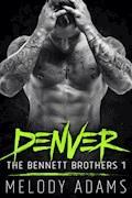 Denver (Bennett Brothers 1) - Melody Adams - E-Book
