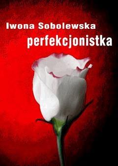 Perfekcjonistka - Iwona Sobolewska - ebook