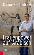 Frauenpower auf Arabisch - Karim El-Gawhary - E-Book