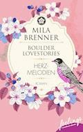 Boulder Lovestories - Herzmelodien - Mila Brenner - E-Book