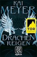 Drachenreigen - Kai Meyer - E-Book