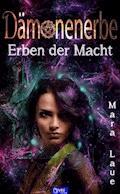 Erben der Macht - Dämonenerbe 3 - Mara Laue - E-Book