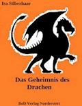 Das Geheimnis des Drachen - Ira Silberhaar - E-Book
