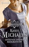 Ostatnia sprawa Redgrave'ów - Kasey Michaels - ebook