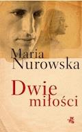 Dwie miłości - Maria Nurowska - ebook