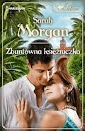 Zbuntowana księżniczka - Sarah Morgan - ebook