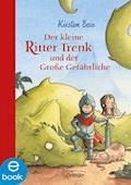 Der kleine Ritter Trenk und der große Gefährliche - Kirsten Boie - E-Book