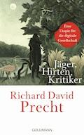 Jäger, Hirten, Kritiker - Richard David Precht - E-Book