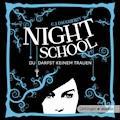 Night School - Du darfst keinem trauen - C.J. Daugherty - Hörbüch