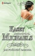 Jak poślubić barona - Kasey Michaels - ebook