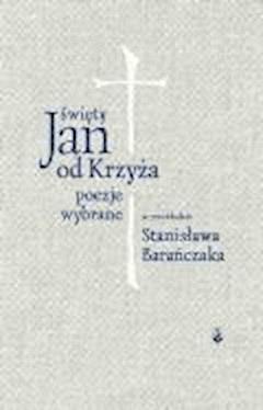 Poezje wybrane - Św. Jan od Krzyża - ebook