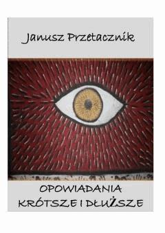 Opowiadania krótsze i dłuższe - Janusz Przetacznik - ebook