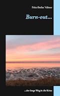 Burn- out... - Fritz-Stefan Valtner - E-Book